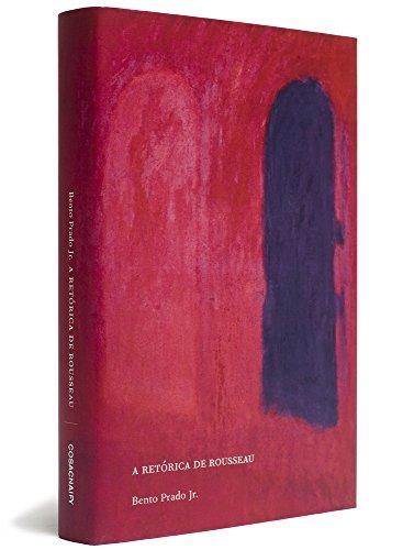 A retórica de Rousseau e outros ensaios, livro de Bento Prado Jr.