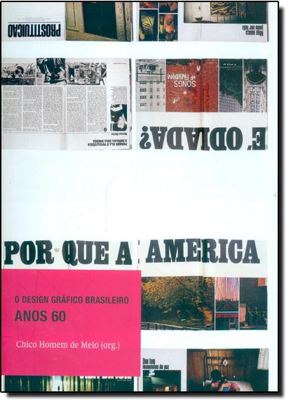 Design Gráfico Brasileiro, O: Anos 60, livro de Chico Homem de Melo
