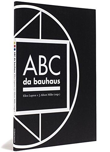 ABC da Bauhaus: a Bauhaus e a teoria do design, livro de Ellen Lupton, J. Abbout Miller
