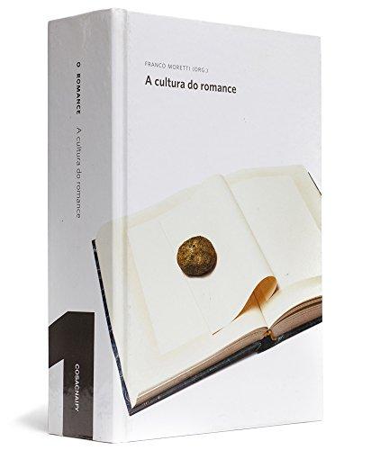 O romance [vol. 1] - A cultura do romance, livro de Franco Moretti (org.)