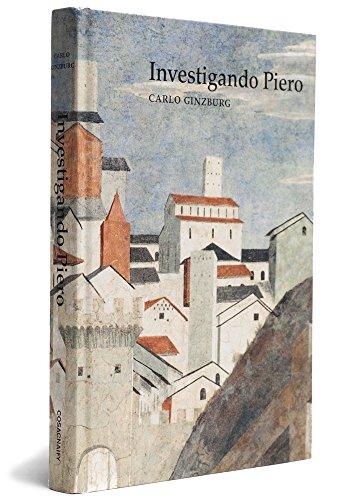 Investigando Piero, livro de Carlo Ginzburg