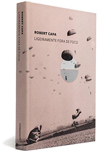 Ligeiramente fora de foco, livro de Robert Capa