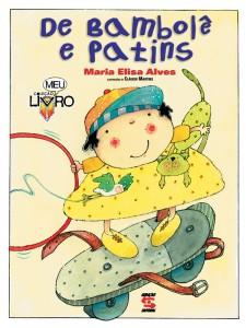 BAMBOLÊ E PATINS, DE, livro de MARIA ELISA ALVES