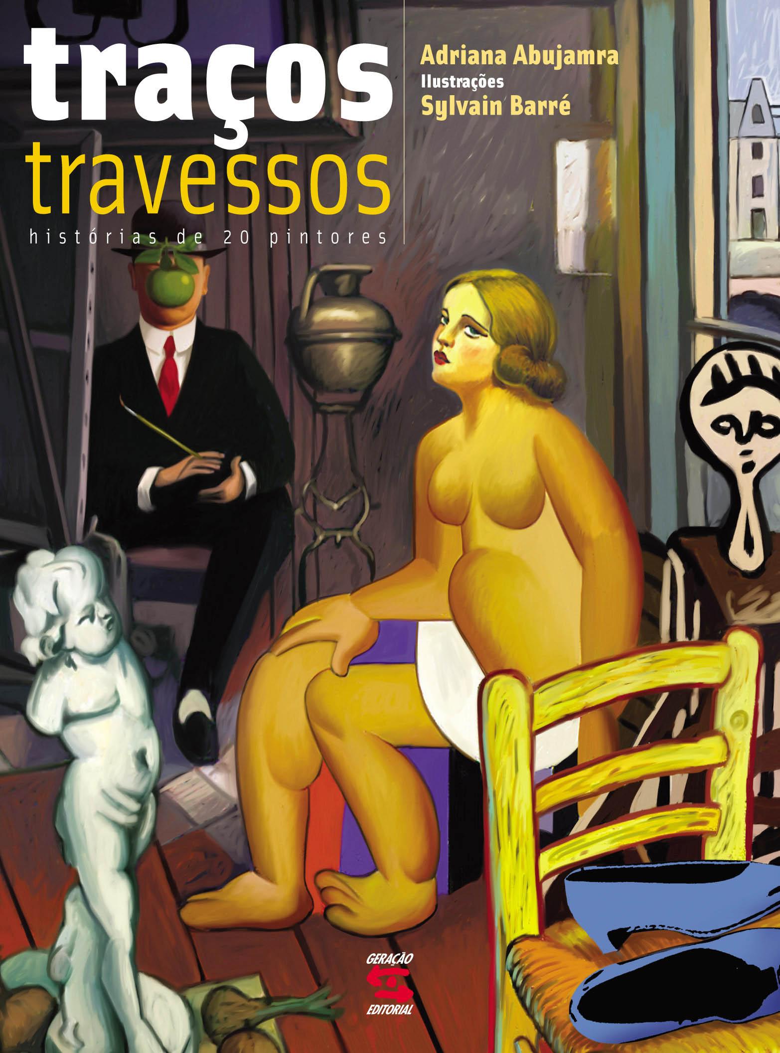 TRAÇOS TRAVESSOS, HISTÓRIA DE 20 PINTORES, livro de ADRIANA ABUJAMRA/ SYLVAIN BARRÉ