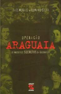 OPERACAO ARAGUAIA - OS ARQUIVOS SECRETOS DA GUERRILHA, livro de SILVA, EUMANO