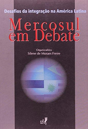 Mercosul Em Debate, livro de Silene Moraes Freire