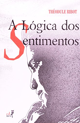 A Lógica Dos Sentimentos, livro de Théodule Ribot