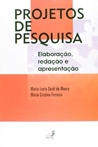 Projetos de Pesquisa: elaboração, redação e apresentação, livro de Maria Lucia Seidl de Moura, Maria Cristina Ferreira