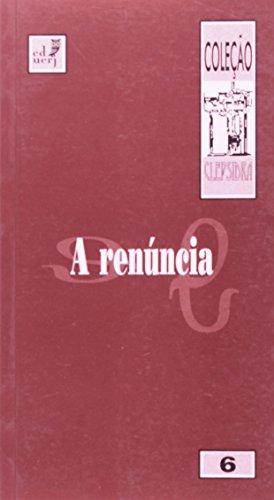A Renuncia. Clepsidra - Volume 6, livro de José Carlos Barcellos, Sérgio David