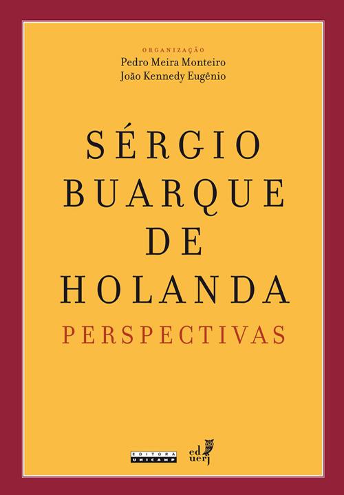 Sérgio Buarque de Holanda:, livro de Pedro Meira Monteiro e João Kennedy Eugênio (Orgs.)