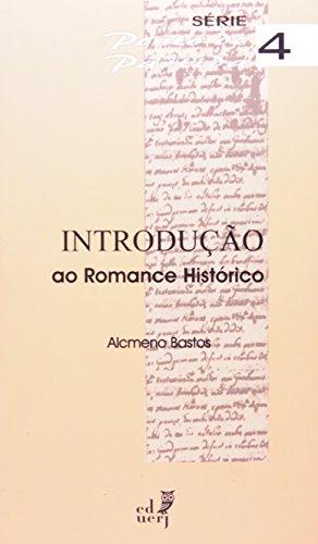 Introdução ao Romance Histórico- Série 4, livro de Alcmeno Bastos