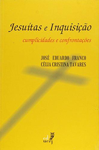 Jesuítas e Inquisição. Cumplicidades e Confrontações, livro de José Eduardo Franco