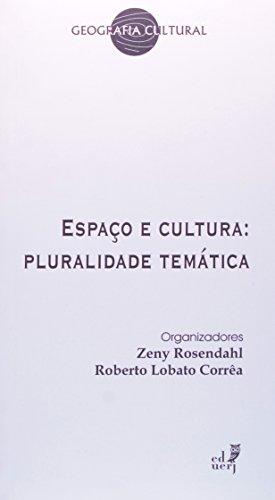 Espaço E Cultura. Pluralidade Temática, livro de Roberto Lobato Corrêa
