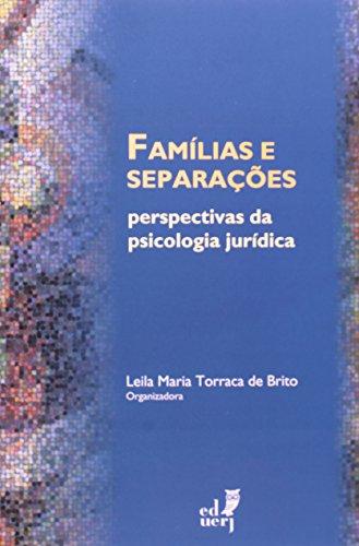 Famílias E Separações. Perspectivas Da Psicologia Jurídica, livro de Leila Maria Torraca de Brito
