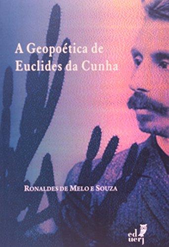 A Geopoética De Euclides Da Cunha, livro de Ronaldes Melo Souza