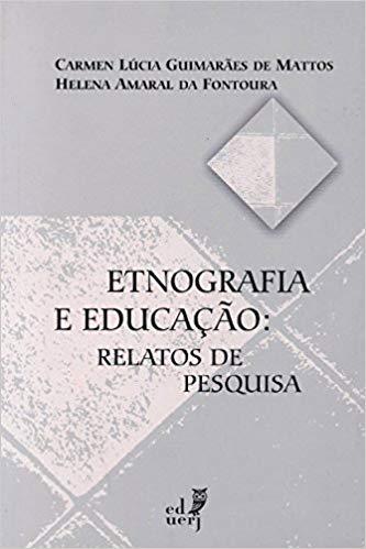 Etnografia E Educacao - Relatos De Pesquisa, livro de Carmen Lucia Guimaraesm Fontoura, Helena Am Mattos