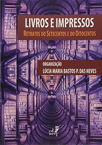 Livros e Impressos. Retratos do Setecentos e do Oitocentos, livro de Lúcia Maria Bastos Pereira das Neves