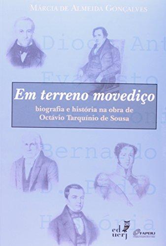 Terreno Movediço. Biografia E História Na Obra De Octávio Tarquínio De Sousa, livro de Marcia de Almeida Gonçalves