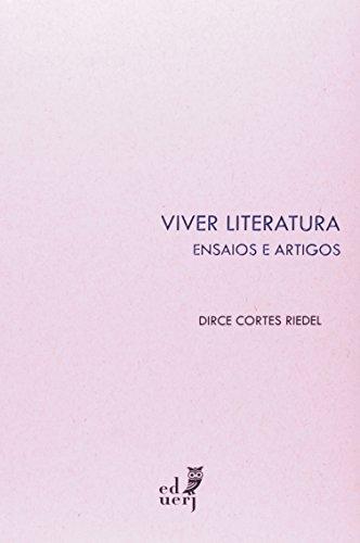 Viver Literatura. Ensaios e Artigos, livro de Dirce Cortes Riedel