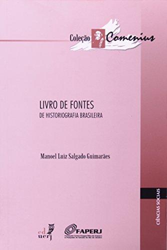 Livro De Fontes De Historiografia Brasileira, livro de Manoel Luiz Salgado Guimarães