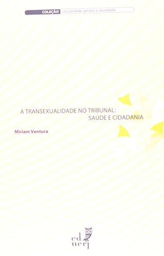 A Transexualidade no Tribunal. Sáude e Cidadania, livro de Miriam Ventura