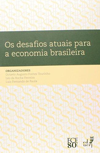 Desafios Atuais Para A Economia Brasileira, Os, livro de Luiz Fernando De;Ferreira, Leo Da Rocha;Tourinho, Octavio Augusto Paula