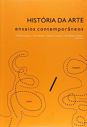 Historia Da Arte - Ensaios Contemporaneos, livro de