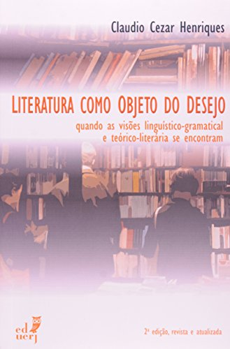 Literatura Como Objeto Do Desejo, livro de Darcila Marindir P. Simões