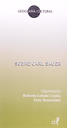 Sobre Carl Sauer, livro de Roberto Correa