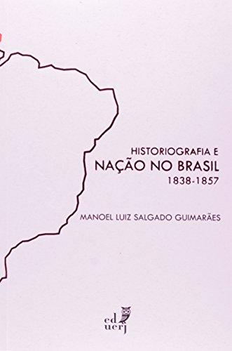 Historiografia E Nação No Brasil, livro de Manoel Luiz Salgado Guimarães