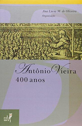 Antonio Vieira - 400 Anos, livro de