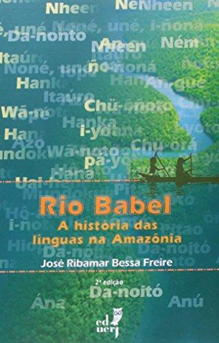 Rio Babel - A Historia Das Linguas Na Amazonia, livro de Jose Ribamar Bessa Freire