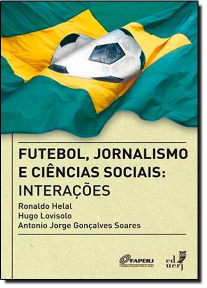 Futebol, Jornalismo e Ciências Sociais, livro de Antonio Jorge Soares