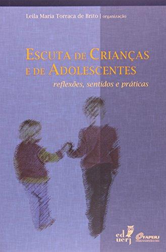 Escuta De Criança E De Adolescentes. Reflexões, Sentidos E Práticas, livro de Leila Maria Torraca de Brito