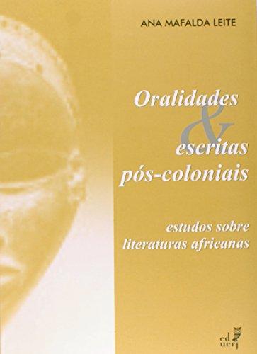 Oralidades E Escritas Pos-Coloniais, livro de Ana Mafalda Leite