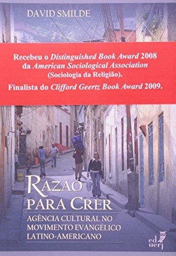 Razão Para Crer. Agencia Cultural No Movimento Evangelico Latino-americano, livro de David Smilde