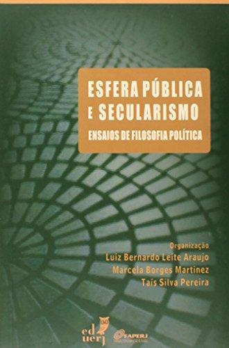 Esfera Pública e Secularismo. Ensaios de Filosofia Política, livro de Luiz Bernardo Leite Araujo