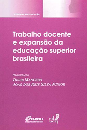 Trabalho Docente E Expansão Da Educação Superior Brasileira, livro de Deise Mancebo