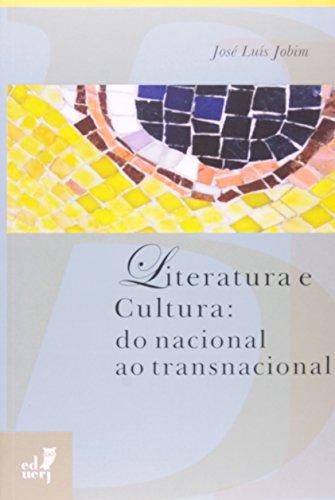Literatura E Cultura. Do Nacional Ao Transnacional, livro de José Luis Jobim