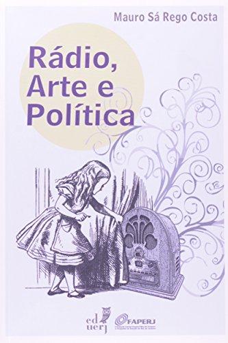Rádio, Arte E Política, livro de Mauro Sa Rego Costa