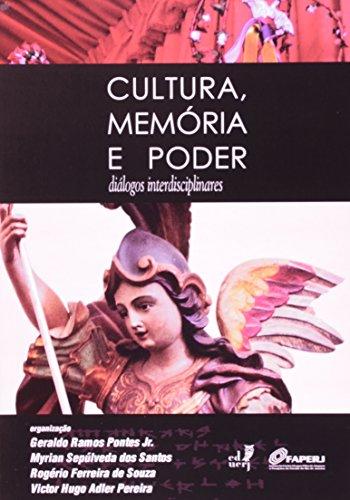 Cultura, Memória E Poder. Diálogos Interdisciplinares, livro de Geraldo Ramos Pontes Jr
