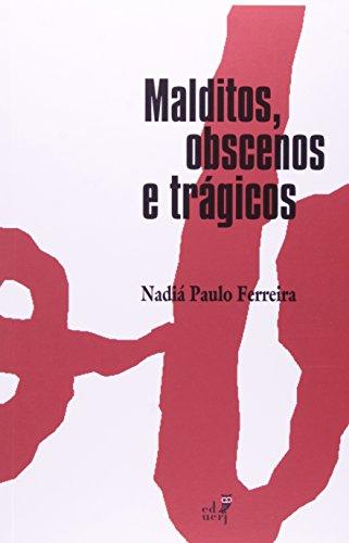 Malditos, Obscenos E Trágicos, livro de Nadia Paulo Ferreira