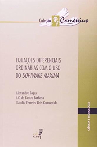 Equações Diferenciais Ordinárias Com O Uso Do Software Maxima, livro de Alexandre Rojas