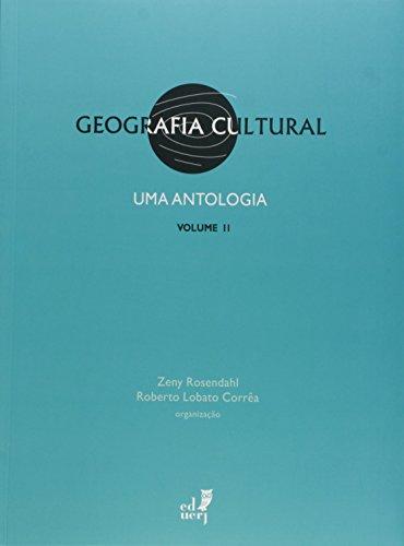Geografia Cultural - Uma Antologia  V.2, livro de Roberto Lobato;Rosendahl, Zeny Correa