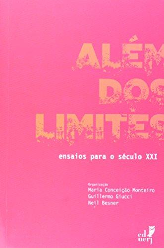 Além Dos Limites. Ensaios Para O Século XXI, livro de Maria Conceição Monteiro