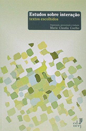 Estudos Sobre Interacao: Textos Escolhidos, livro de Maria Claudia Coelho