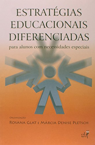 Estratégias Educacionais Diferenciadas Para Alunos com Necessidades Especiais, livro de Rosana Glat