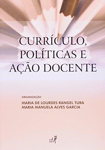 Currículo, Políticas E Ação Docente, livro de Maria De Lourdes Rangel Tura