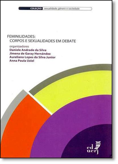 Feminilidades: Corpos e Sexualidades em Debate, livro de Daniele Andrade da Silva