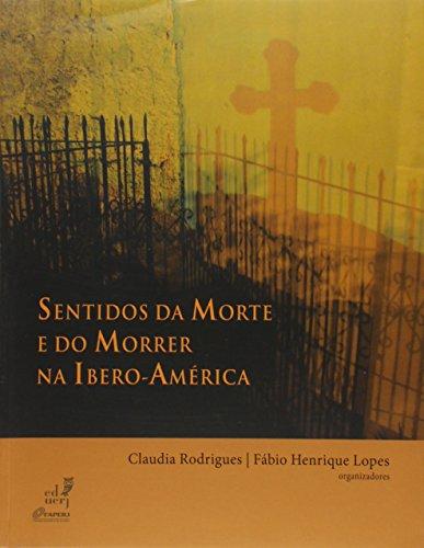 Sentidos Da Morte E Do Morrer Na Ibero-America, livro de Claudia Rodrigues